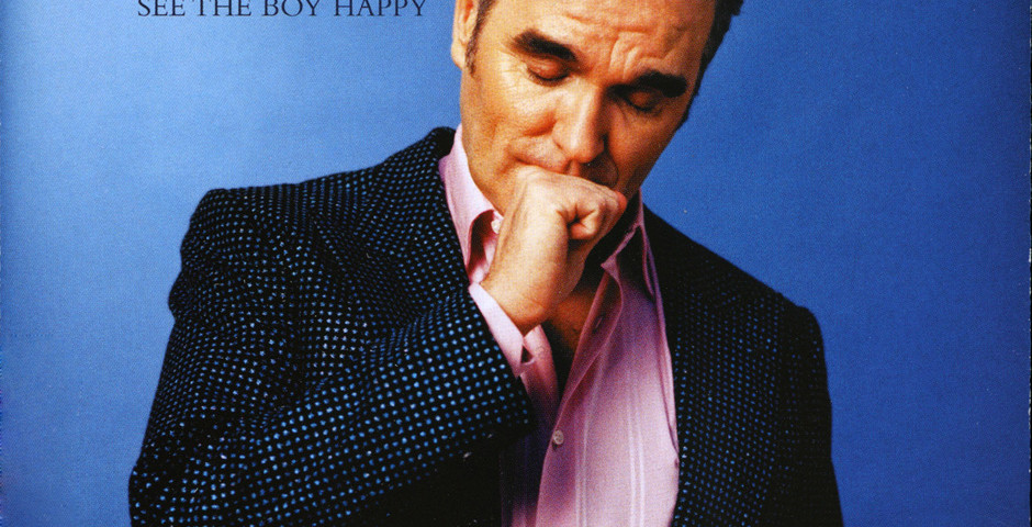 Morrissey - I just want to see the boy happy