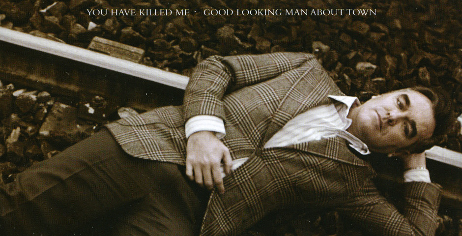 Morrissey - You have killed me / Good looking man about town
